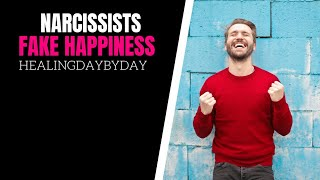 Don't Buy Into The Narcissist's FAKE Happiness
