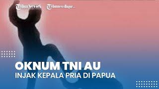 Komnas HAM Sebut Sudah Dilaporkan terkait Oknum Anggota TNI AU Injak Kepala Pria di Papua