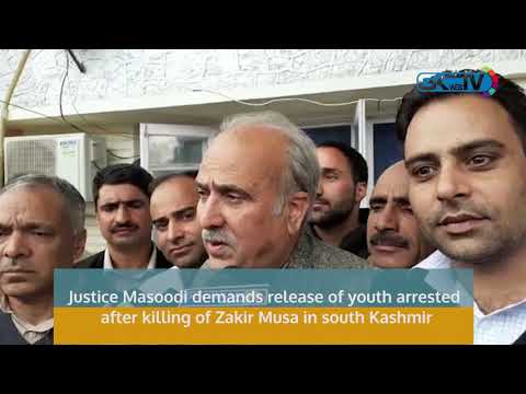 Justice Masoodi demands release of youth arrested after killing of Zakir Musa in south Kashmir