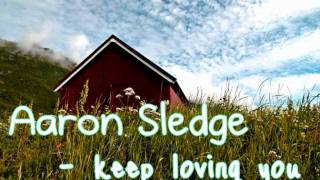Aaron Sledge - Keep Loving You [2010]