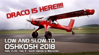 Day 4 - Low and Slow to Oshkosh - DRACO IS HERE!!!