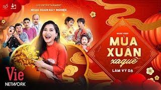 Mùa Xuân Xa Quê - Lâm Vỹ Dạ | Official MV Full HD | #MXXQ