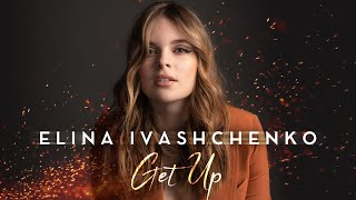 Musik-Video-Miniaturansicht zu Get Up Songtext von Elina Ivashchenko