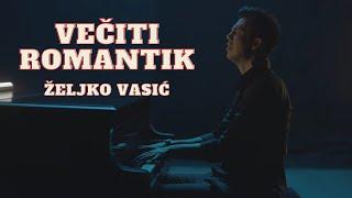 Zeljko Vasic - Veciti romantik (official video 2019)