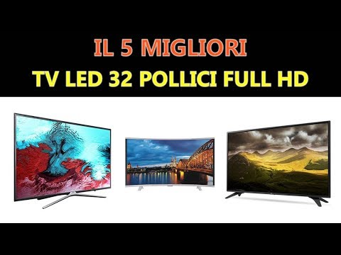 Il Miglior TV LED 32 pollici Full HD 2019