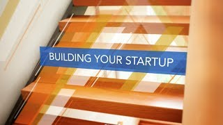 Startups: Building Your Startup