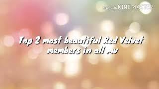 Top 2 Most Beautiful Red Velvet Members In All Mv
