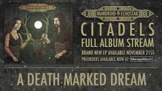 "Mandroid Echostar ""CITADELS"" - Full Album Stream"