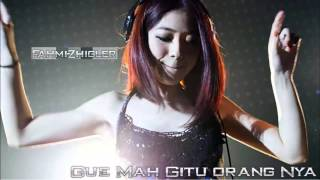 [DJ-Fahmi™}- Gue Mah Gitu Orangnya