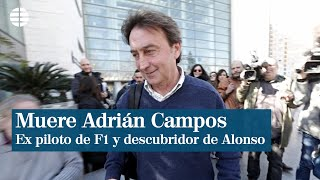 Muere Adrián Campos, figura clave de la F1 en España y descubridor de Fernando Alonso