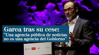 Fernando Garea, cesado como presidente de la Agencia Efe