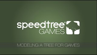 SpeedTree 8.3: Modeling a Tree for Games