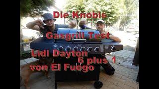 Die-Knobis: Gasgrill Test Lidl Dayton 6 plus 1 El Fuego