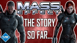 The Story So Far - The Mass Effect Trilogy