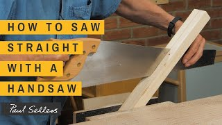 How to Saw Straight with a Handsaw | Paul Sellers