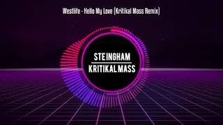 Westlife   Hello My Love (Kritikal Mass Remix)