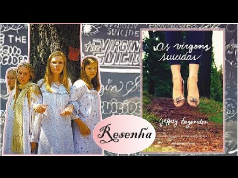 Resenha As virgens suicidas - Jeffrey Eugenides