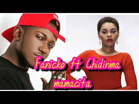 Fanicko ft Chidinma mamacita (vidéo clip)