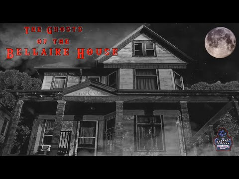 The Ghosts Of The Bellaire House