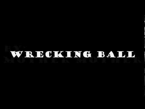 Wrecking Ball (2008) (Song) by Mother Mother