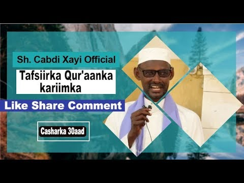 (Cashirka 30-aad) Sheekh Cabdi Xayi iyo Tafsiirka Qur'aanka Kariimka.
