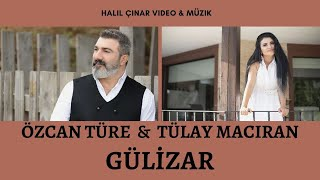 Özcan Türe & Tülay Maciran - Gülizar 2018