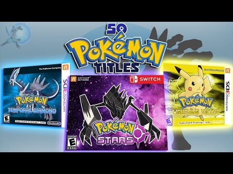 50 Possible Names For The Next Pokémon Game