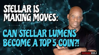 STELLAR IS MAKING MOVES:CAN STELLAR LUMENS BECOME A TOP 5 COIN?!