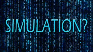 Is our world real? (Simulation hypothesis)