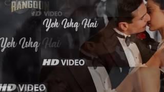 Yeh Ishq Hai Video Song by Arijit Singh - Rangoon