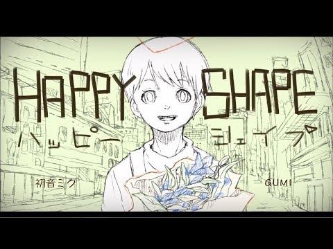 Original, 初音ミク・GUMI/ HAPPY SHAPE 【FULL HD】