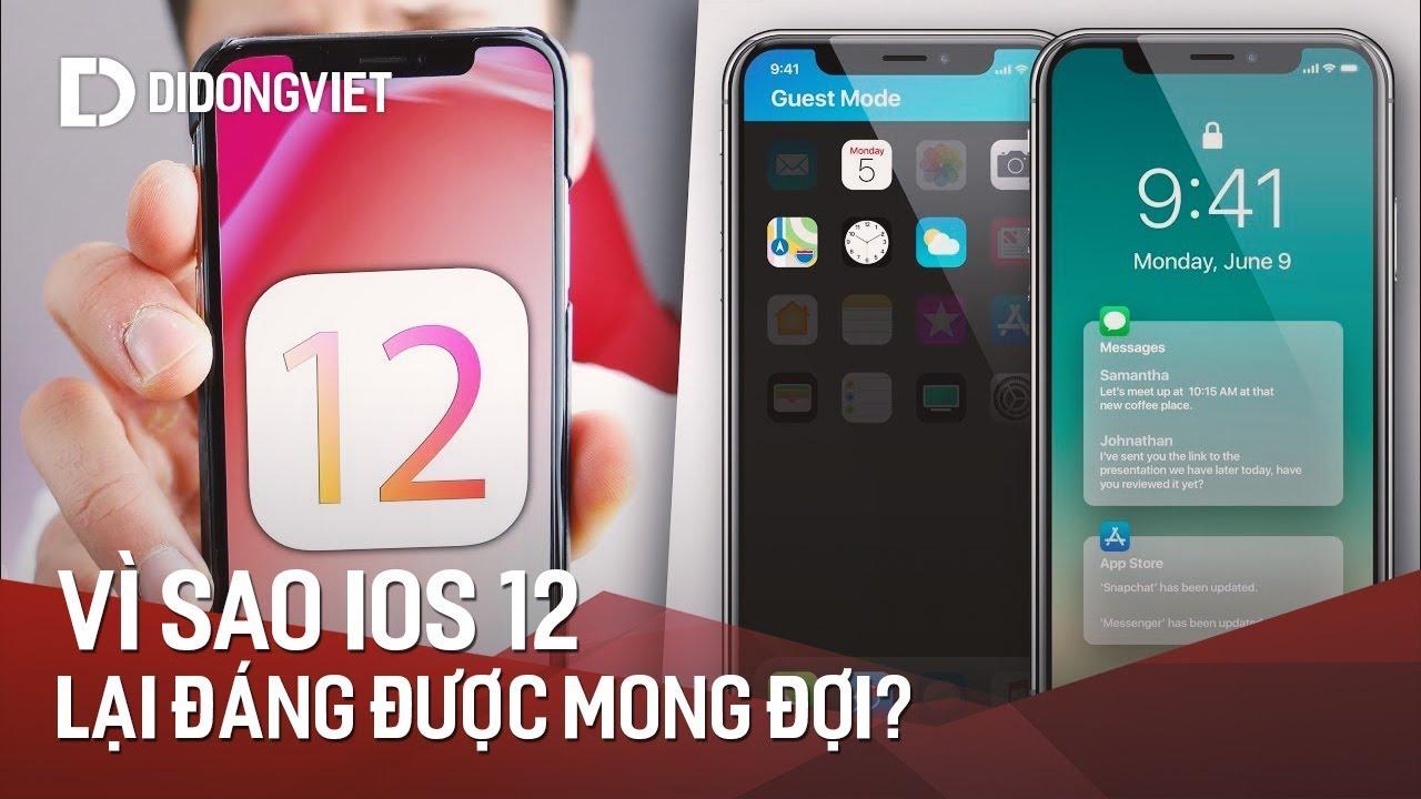 Vì sao iOS 12 là phiên bản iOS đáng mong đợi nhất?