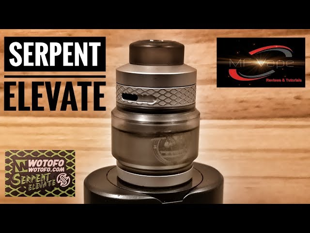 Serpent Elevate RTA - Wotofo/Suck My Mod - Review & Rebuild