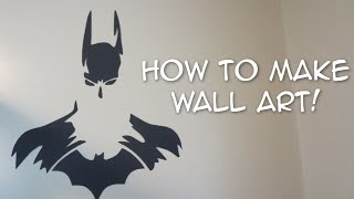 How To Make Awesome Art For Your Wall!