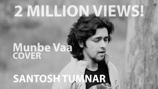 Munbe Vaa(Cover) - Santosh Tumnar - santoshtumnar
