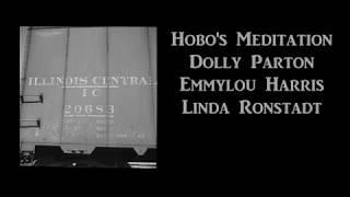 Hobo's Meditation Dolly Parton, Emmylou Harris & Linda Ronstadt with Lyrics