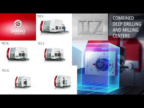 SAMAG TFZ: FIT 2 TASK Tiefbohr- und Fräsbearbeitungszentren
