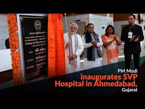 PM Modi inaugurates SVP Hospital in Ahmedabad, Gujarat