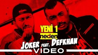Joker Feat. Defkhan   Yeni Bir Neden (Official Video)