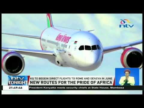 KQ to begin direct flights to Rome and Geneva in June