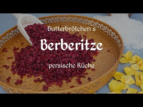 Berberitze | زرشک | Die richtige Zubereitung von Berberitzen
