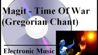 Magit  - Time Of War (Gregorian Chant Theme)