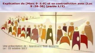 Explication de [Marc 9 :1-8] et sa contradiction avec [Luc 9 :28-36] (partie 1/2)