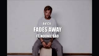 Avicii   Fades Away (ft. Noonie Bao)