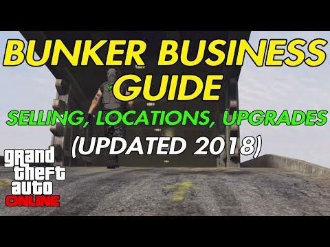GTA ONLINE - BUNKER BUSINESS GUIDE (UPDATED 2018) SELLING, LOCATIONS, AND UPGRADES.