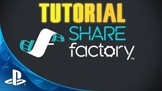 Tutorial SHAREfactory | PS4