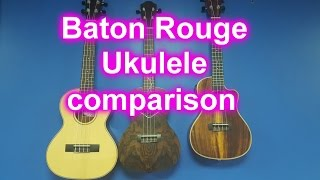 Baton Rouge Ukulele Comparison