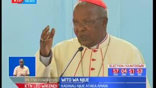 Kadinali Njue atoa wito kwa wakenya wadumishe amani wakati huu wa uchaguzi