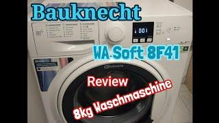 Bauknecht Waschmaschine WA Soft 8F41 Review