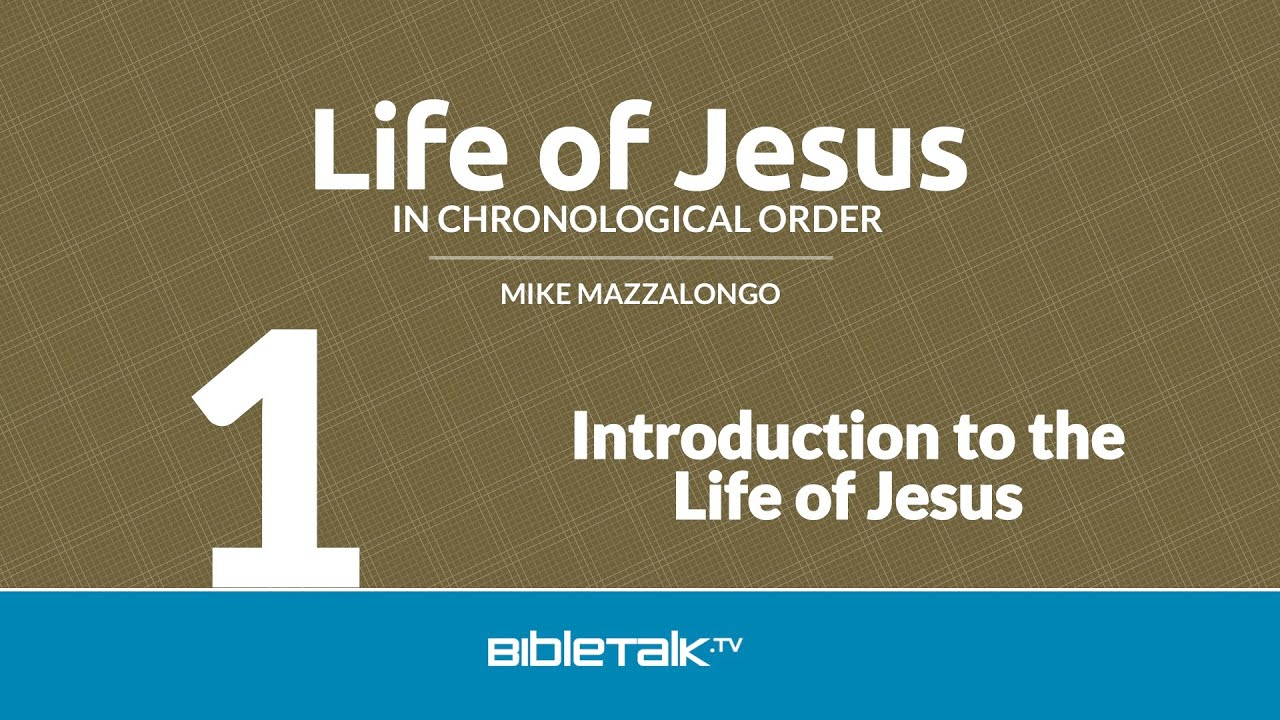 1. Introduction to the Life of Jesus